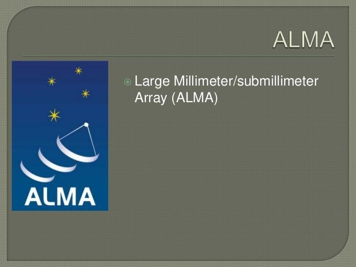  Large Millimeter/submillimeter Array (ALMA)