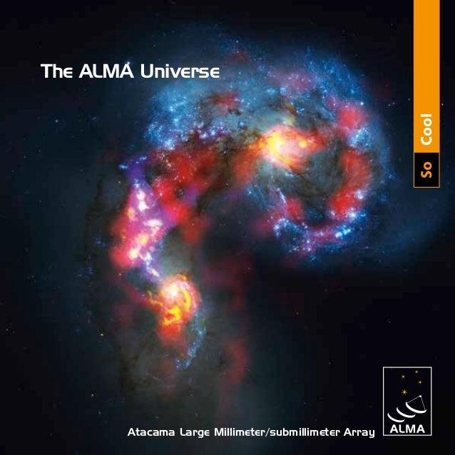 The ALMA Universe        Atacama Large Millimeter/submillimeter Array   Cool                                              ...