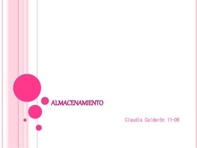 ALMACENAMIENTO Claudia Calderón 11-06