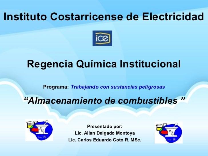 Instituto Costarricense de Electricidad    Regencia Química Institucional       Programa: Trabajando con sustancias peligr...