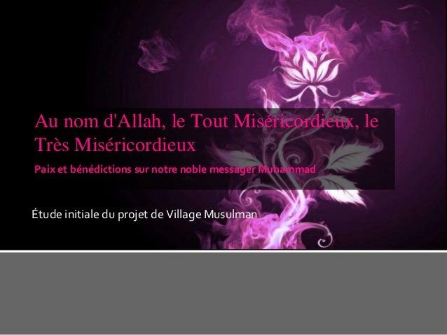Au nom d'Allah, le Tout Miséricordieux, le Très Miséricordieux Paix et bénédictions sur notre noble messager Muhammad  Étu...