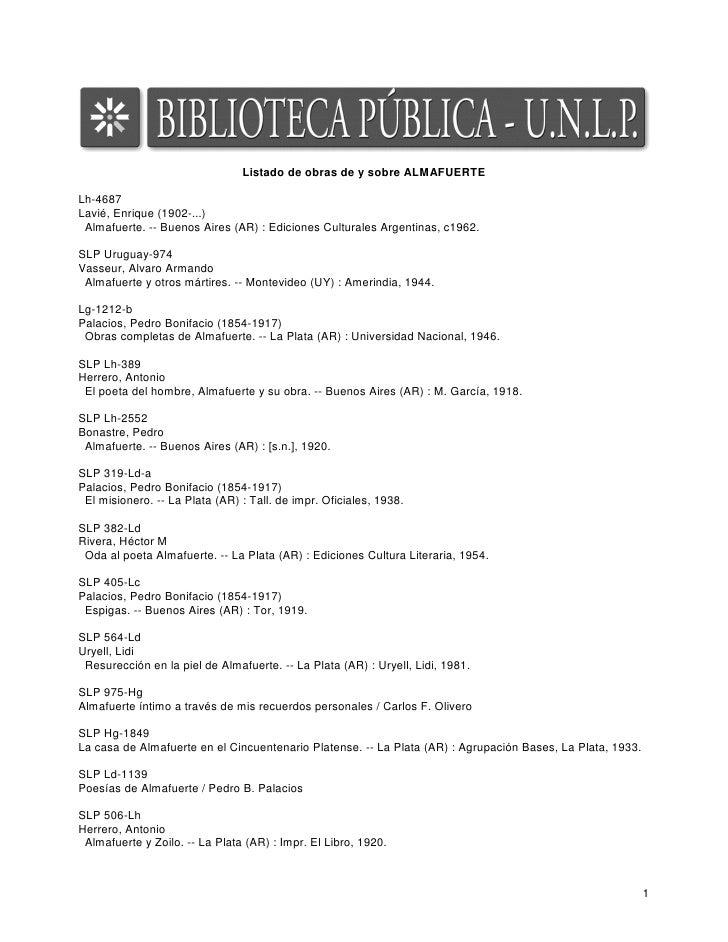 Listado de obras de y sobre ALMAFUERTE  Lh-4687 Lavié, Enrique (1902-...)  Almafuerte. -- Buenos Aires (AR) : Ediciones Cu...