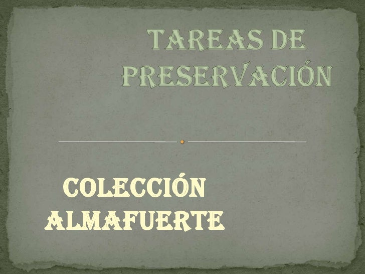 Tareas de preservación<br />Colección Almafuerte<br />