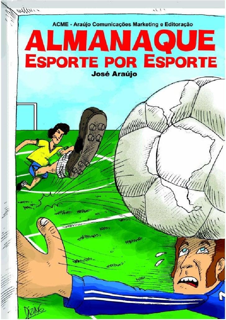 """""""Este Almanaque é baseado nas minhas pesquisas.      É um trabalho inédito, que visa resgatar a memória do futebolbrasilei..."""