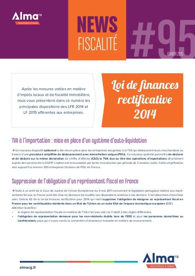 News FISCALITÉ #95FEVRIER 2015 almacg.fr Après les mesures votées en matière d'impôts locaux et de fiscalité immobilière, ...