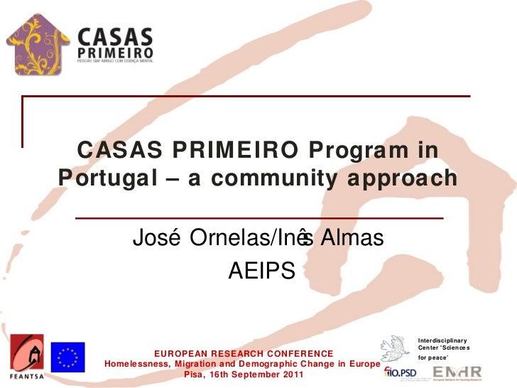 CASAS PRIMEIRO Program inPortugal – a community approach        José Ornelas/Inê Almas                        s           ...