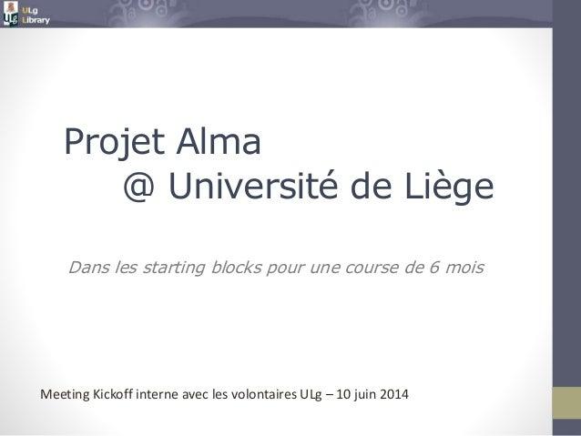 Dans les starting blocks pour une course de 6 mois Projet Alma @ Université de Liège Meeting Kickoff interne avec les volo...