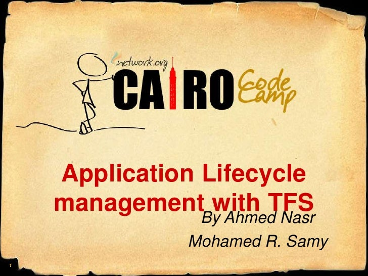 Application Lifecycle management with TFS<br />By Ahmed Nasr<br />Mohamed R. Samy<br />1<br />