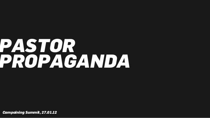 PASTORPROPAGANDACampaining Summit, 27.01.12