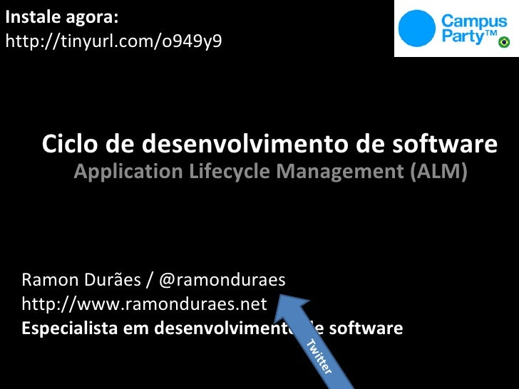 Campus Party Brasil 2010 - ALM - Application Lifecycle Management