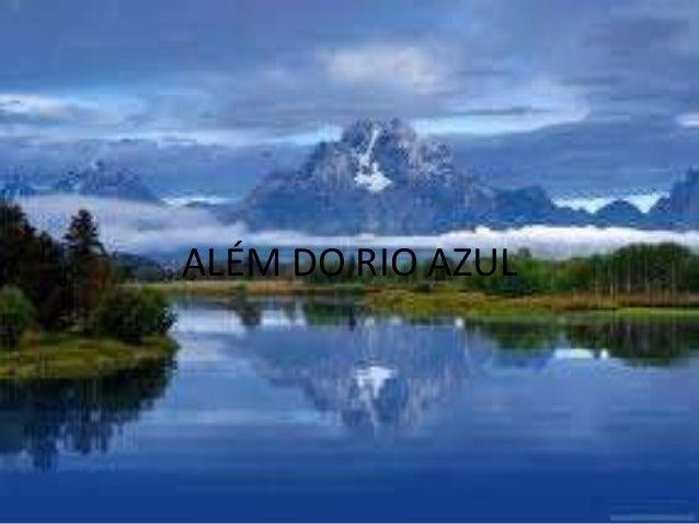 ALÉM DO RIO AZUL