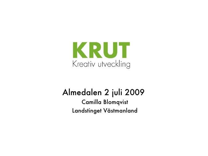 Almedalen 2 juli 2009  Camilla Blomqvist Landstinget Västmanland