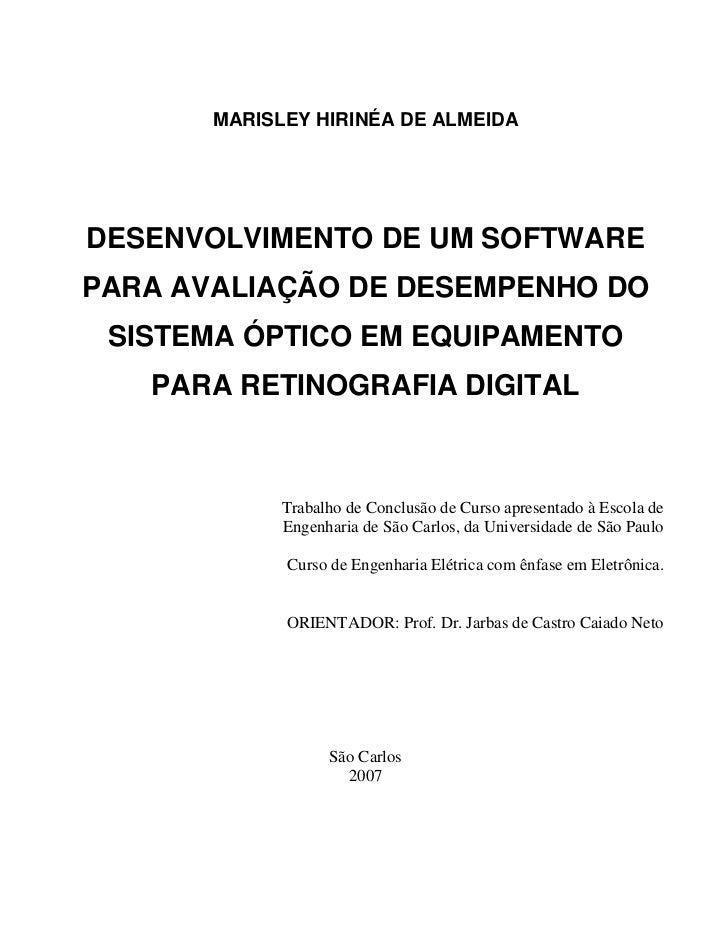 MARISLEY HIRINÉA DE ALMEIDADESENVOLVIMENTO DE UM SOFTWAREPARA AVALIAÇÃO DE DESEMPENHO DO SISTEMA ÓPTICO EM EQUIPAMENTO   P...