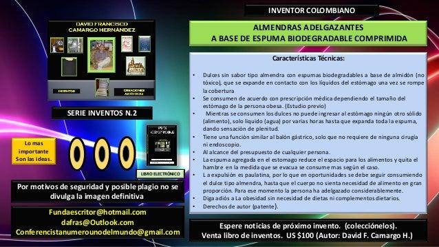 ALMENDRAS ADELGAZANTESA BASE DE ESPUMA BIODEGRADABLE COMPRIMIDAINVENTOR COLOMBIANOCaracterísticas Técnicas:• Dulces sin sa...