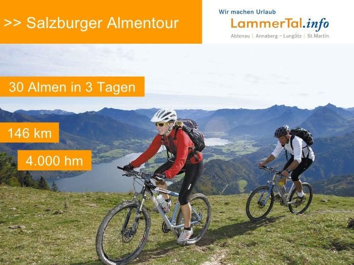 >> Salzburger Almentour 30 Almen in 3 Tagen 146 km 4.000 hm
