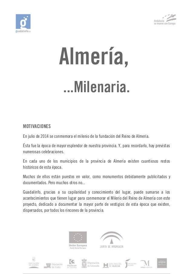Almería, ...Milenaria. MOTIVACIONES En julio de 2014 se conmemora el milenio de la fundación del Reino de Almería. Ésta fu...