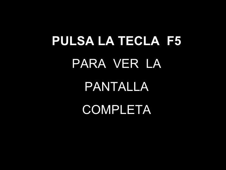 PULSA LA TECLA  F5   PARA  VER  LA PANTALLA COMPLETA