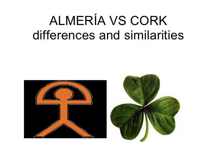 Almeria vs Cork. Differences and Similarities