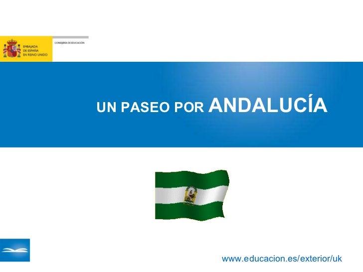 www.educacion.es/exterior/uk UN PASEO POR  ANDALUCÍA