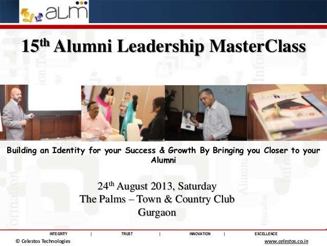 INTEGRITY | TRUST | INNOVATION | EXCELLENCE © Saviance Technologies 2012 www.saviance.com 15th Alumni Leadership MasterCla...