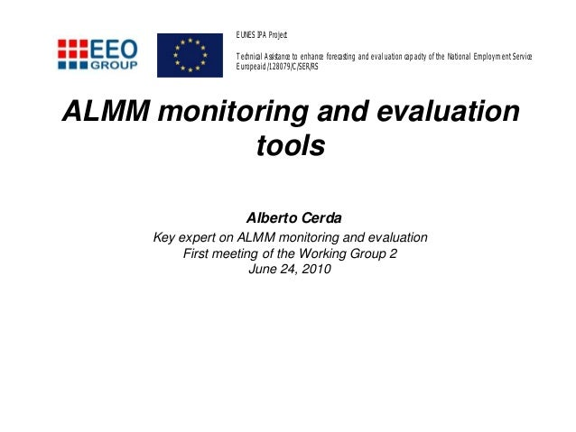 ALMM monitoring and evaluation tools Alberto Cerda Key expert on ALMM monitoring and evaluation First meeting of the Worki...