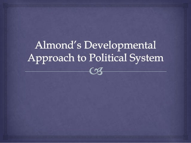 Almond, Almond's Developmental Approach to Political System