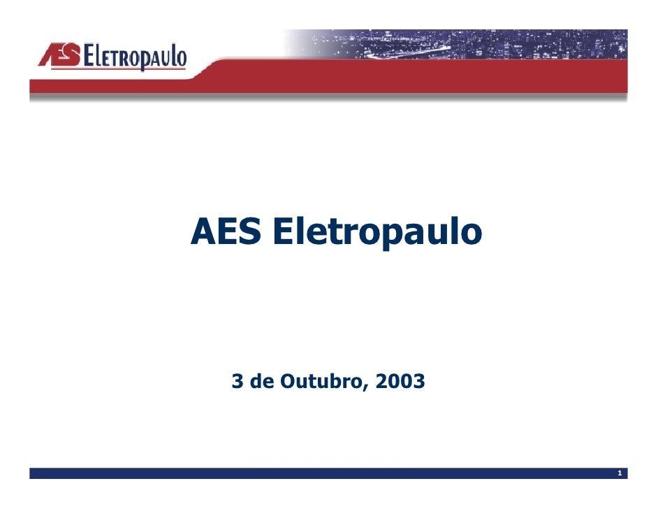 AES Eletropaulo     3 de Outubro, 2003                           1