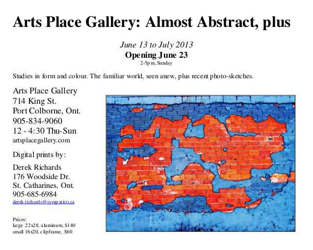 Arts Place Gallery: Almost Abstract, plus June 13 to July 2013 Opening June 23 2-5pm, Sunday  Studies in form and colour. ...