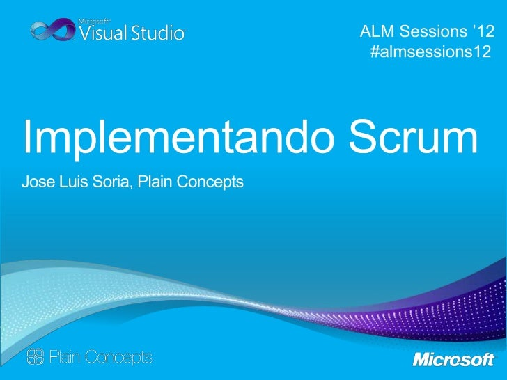 ALM Sessions 2012 - Implementando Scrum con TFS