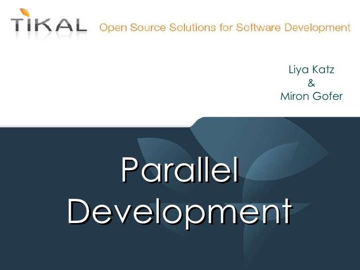 Liya Katz & Miron Gofer Parallel Development