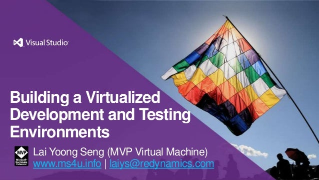 Building a Virtualized Development and Testing Environments