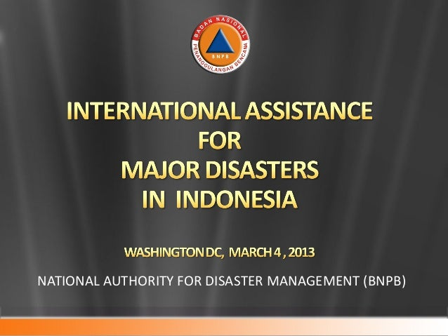 NATIONAL AUTHORITY FOR DISASTER MANAGEMENT (BNPB)