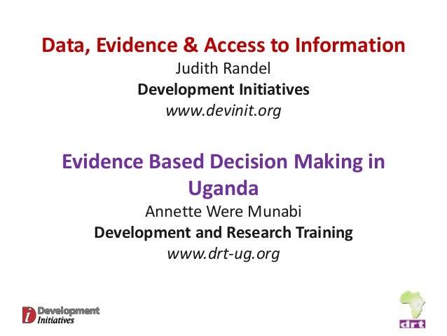 Data, Evidence & Access to Information              Judith Randel          Development Initiatives             www.devinit...