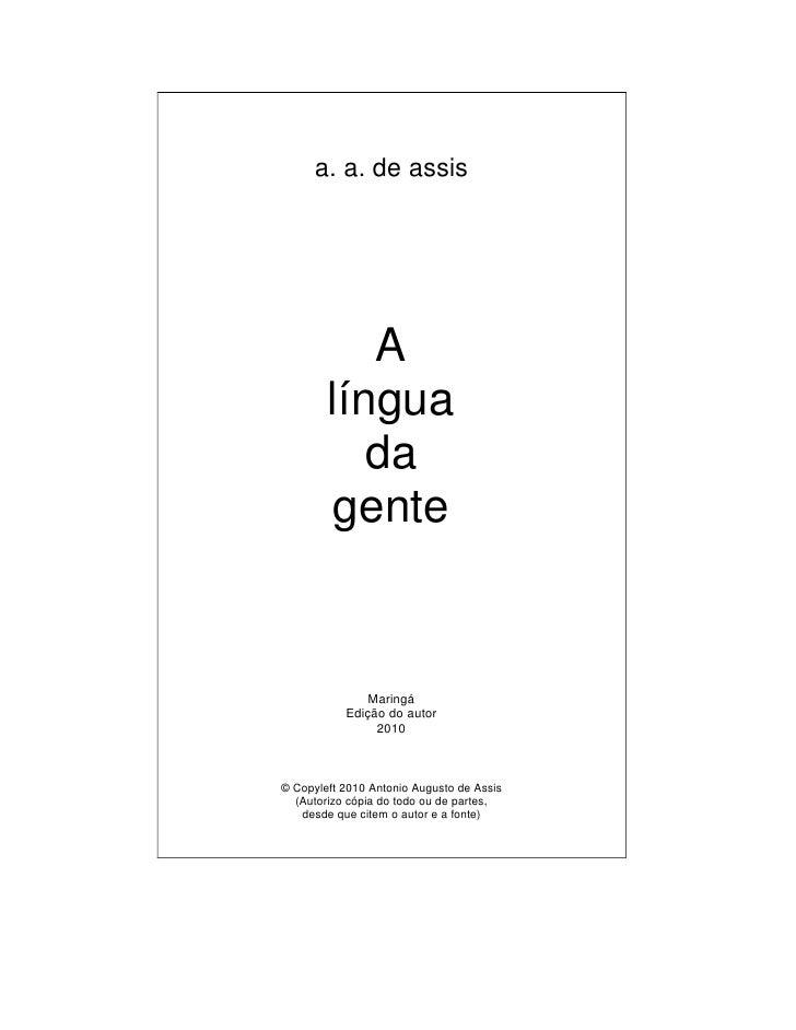 a. a. de assis                A         língua            da         gente                  Maringá            Edição do a...