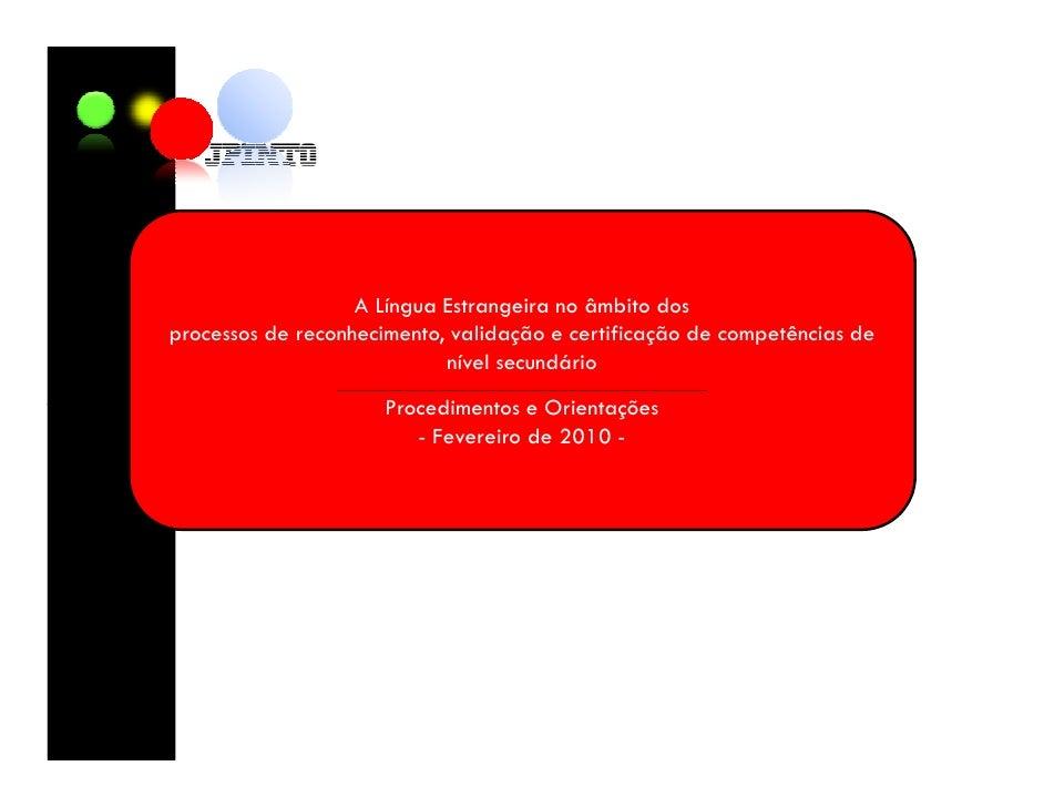 A Língua Estrangeira no âmbito dos processos de reconhecimento, validação e certificação de competências de               ...