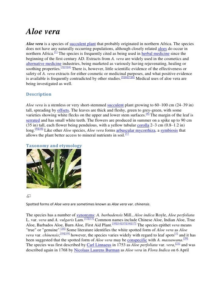 Aloe veraAloe vera is a species of succulent plant that probably originated in northern Africa. The speciesdoes not have a...