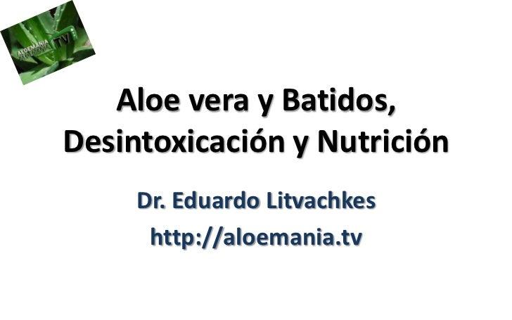 Aloe vera y batidos forever living argentina, Desintoxicación y Nutrición