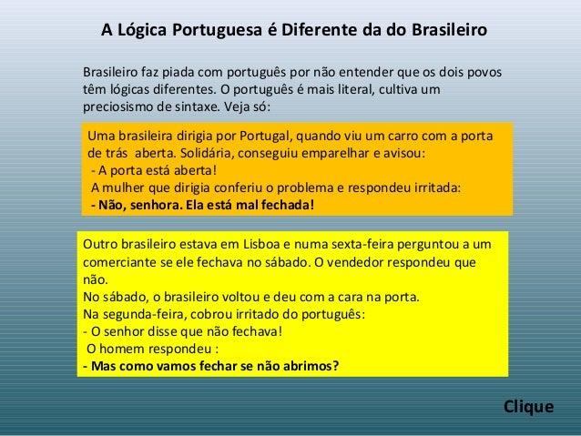 A Lógica Portuguesa é Diferente da do BrasileiroBrasileiro faz piada com português por não entender que os dois povostêm l...