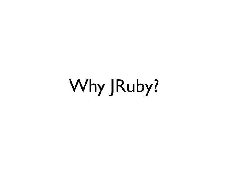 Why JRuby?