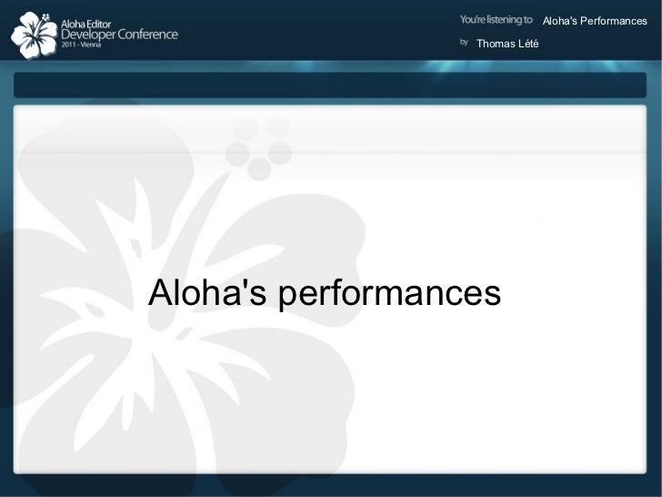 Aloha talk about Performances
