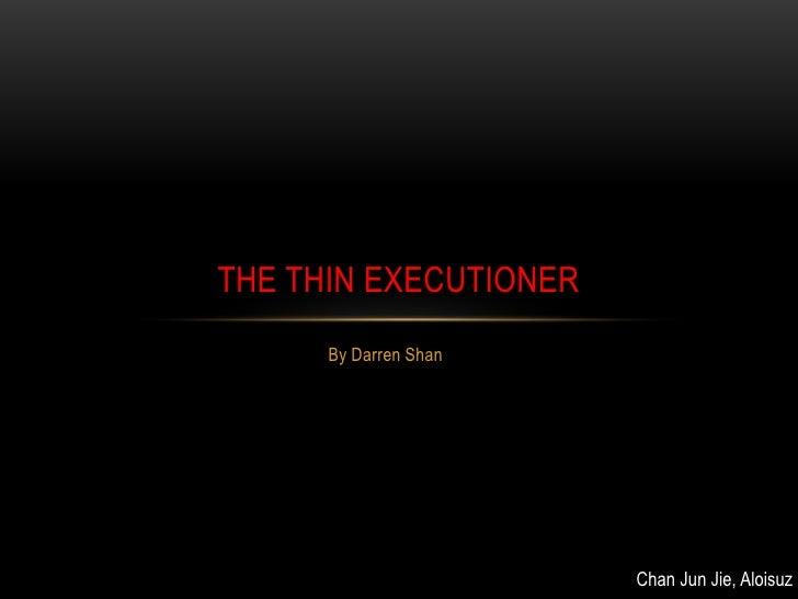 Aloisuz the thin executioner