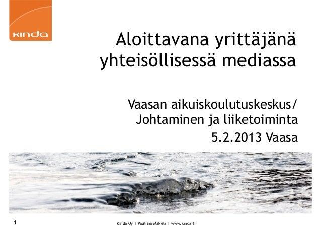 Aloittavana yrittäjänä    yhteisöllisessä mediassa           Vaasan aikuiskoulutuskeskus/            Johtaminen ja liiketo...