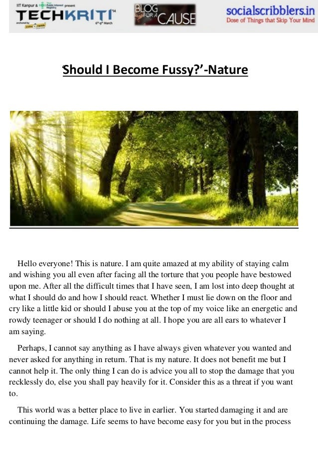 'Should I Become Fussy?'-Nature  Hello everyone! This is nature. I am quite amazed at my ability of staying calm and wishi...