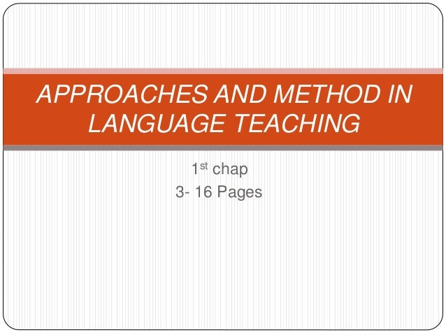APPROACHES AND METHOD IN LANGUAGE TEACHING