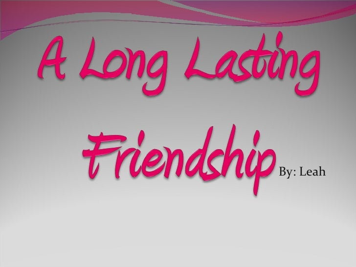 A long lasting friendship