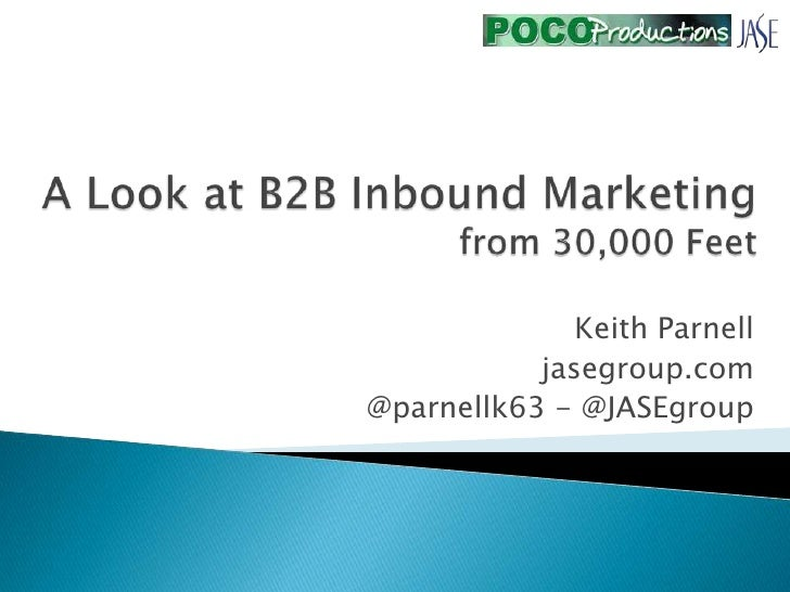 A Look at B2B Inbound Marketing from 30,000 Feet