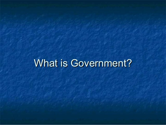 A look at government