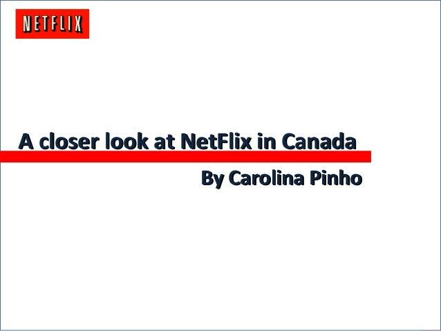 ACloserLookatNetFlixCanadaACloserLookatNetFlixCanada A closer look at NetFlix in CanadaA closer look at NetFlix in Canada ...