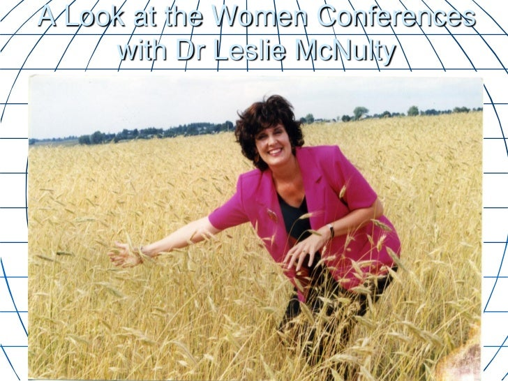 A Look at the Women Conferences     with Dr Leslie McNulty