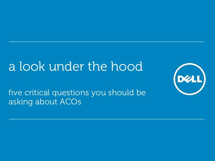 a look under the hoodfive critical questions you should beasking about ACOs